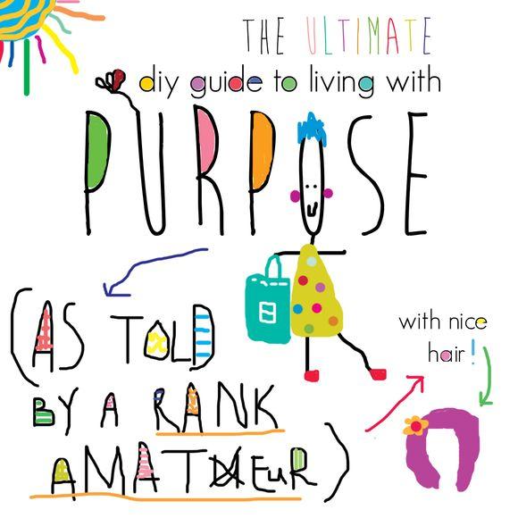 Ultimate diy guide to purpose